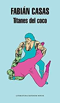 Titanes del coco par Fabián Casas