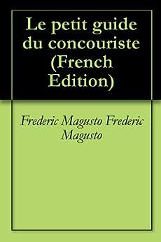 Le petit guide du concouriste par [Frederic Magusto, Frederic Magusto]
