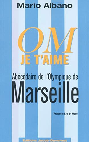 MARSEILLE ABECEDAIRE D'UN OLYMPIQUE DE LEGENDE