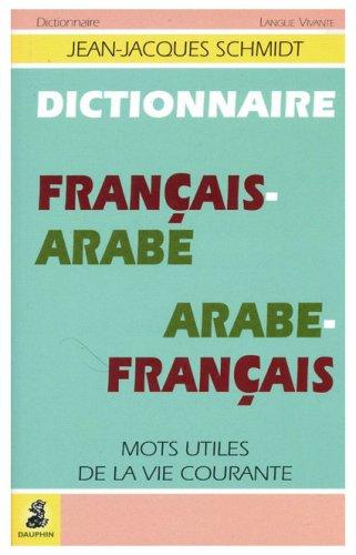 Dictionnaire franais-arabe et arabe-franais. Mots utiles de la vie courante
