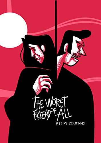 The Worst Friend Of All (English Edition) eBook: Coutinho, Felipe ...