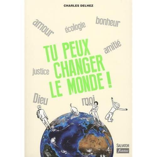 Tu peux changer le monde! (nouvelle édition augmentée)