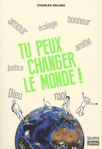 Tu peux changer le monde ! par Charles Delhez