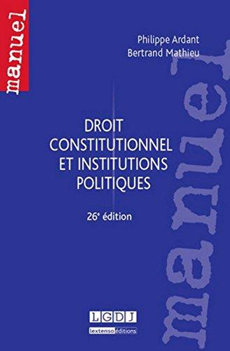 Droit constitutionnel et Institutions politiques 26ème Ed