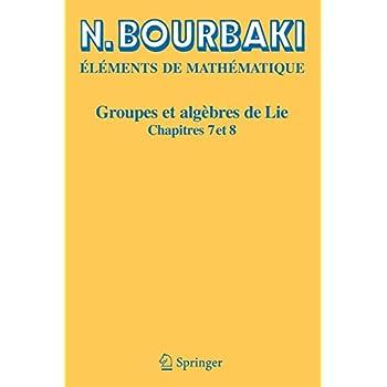 Groupes et algèbres de Lie, chapitres 7 et 8