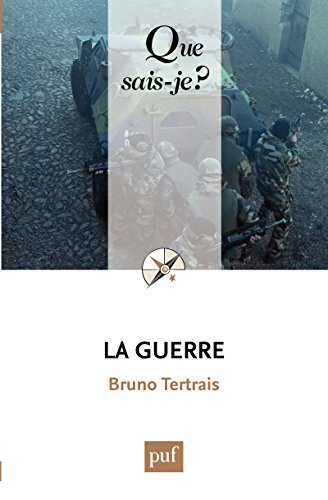 La guerre: « Que sais-je ? » n° 3866 (French Edition)
