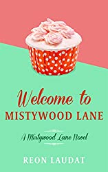 Welcome to Mistywood Lane (Mistywood Lane Book 1)