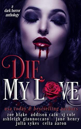 Die, My Love: A Dark Horror Anthology (English Edition) de [Blake