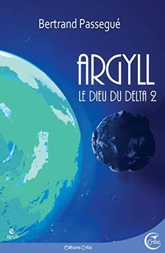 Argyll: DIEU DU DELTA, TOME 2 (LE) (Science-Fiction)