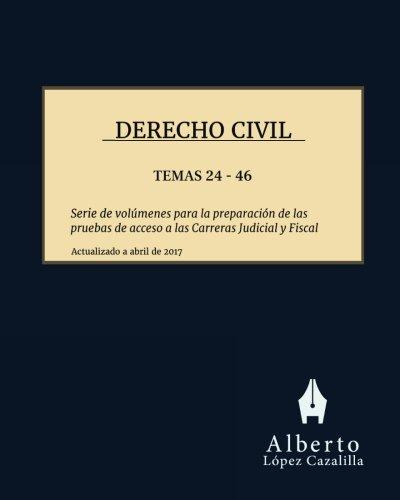 Derecho Civil - Temas 24 a 46: Temas para la preparación de las pruebas de acceso a las Carreras Judicial y Fiscal