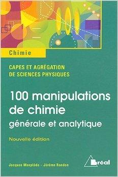 100 manipulations de chimie : Générale et analytique de Jacques Mesplède,Jérôme Randon ( 15 juin 2004 )