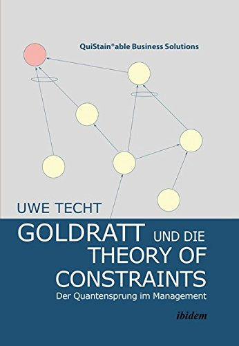 Goldratt und die Theory of Constraints: Der Quantensprung im Management (QuiStainable Business Solutions)