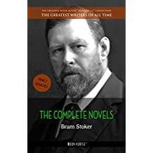 Bram Stoker: The Complete Novels (The Greatest Writers of All Time)