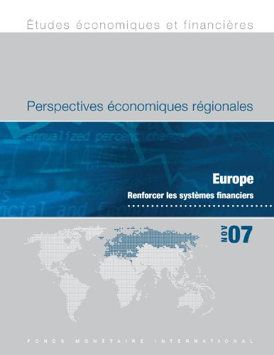 Regional Economic Outlook, November 2007: Europe - Strengthening Financial Systems