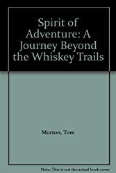 Spirit of Adventure: Journey Beyond the Whisky Trails