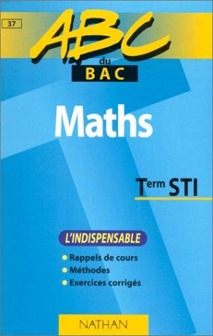 ABC du bac, mathématiques niveau terminale STI