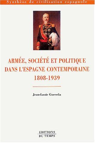 Armée, société et politique dans l'Espagne contemporaine, 1808-1939 par Jean-Louis Guereña