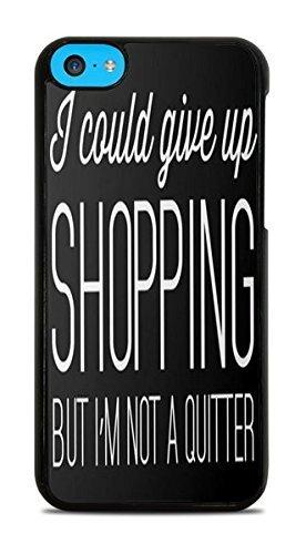 I Give Up Shopping mais je ne suis pas un peut Quitter Citation Coque rigide pour iPhone 5C Noir