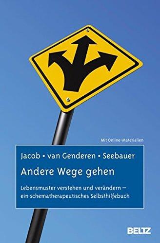 Andere Wege gehen: Lebensmuster verstehen und ver??ndern - ein schematherapeutisches Selbsthilfebuch by Gitta Jacob (2011-07-06)