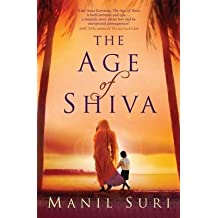 [The Age of Shiva] (By: Manil Suri) [published: March, 2009]