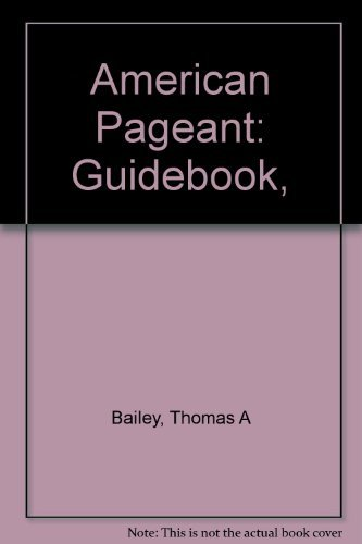 The American Pageant: Guidebook With Answers (Volume 1, A Manual for Students) by Thomas A. Bailey (1994-06-01)