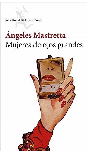 Mujeres de ojos grandes por Ángeles Mastretta