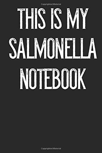 This Is My Salmonella Notebook