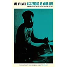 As Serious As Your Life: Black Music and the Free Jazz Revolution, 1957-1977 (Serpent's Tail Classics)