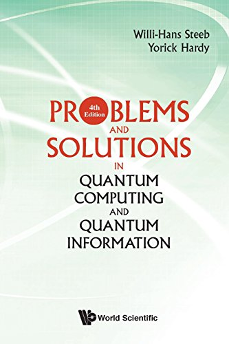 Problems And Solutions In Quantum Computing And Quantum Information (4th Edition) (Quantum Mechanics and Quantum)