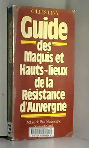 Guide des maquis et hauts-lieux de la resistance d'auvergne par (Broché - Mar 18, 1998)