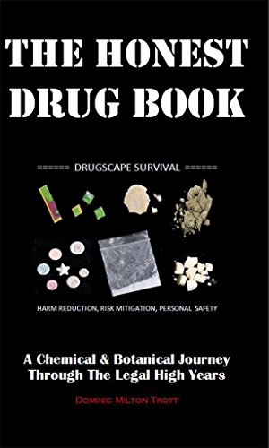 The Honest Drug Book: A Chemical & Botanical Journey Through The Legal High Years (English Edition)