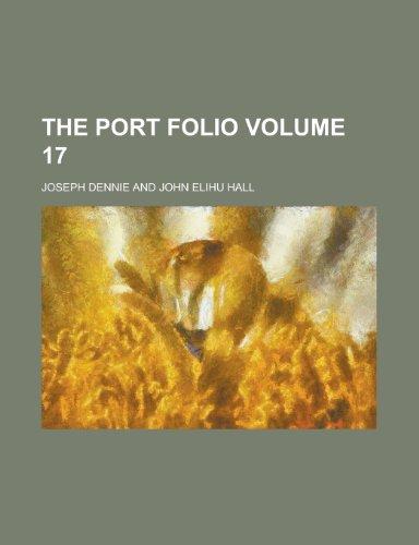 The Port Folio (Volume 17)
