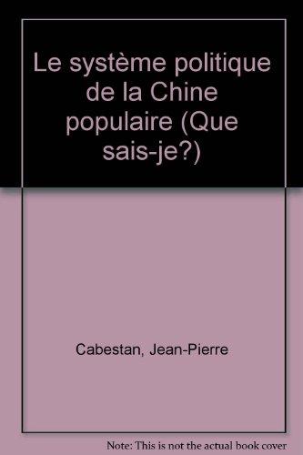 Le système politique de la Chine populaire par Jean-Pierre Cabestan