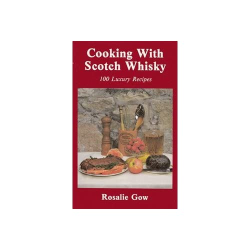 Cooking With Scotch Whisky by Rosalie Gow (1999-02-02)
