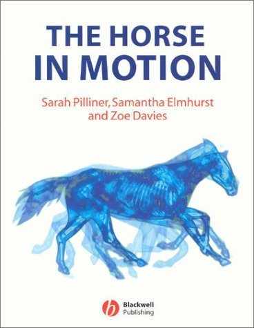 The Horse in Motion: The Anatomy and Physiology of Equine Locomotion by Pilliner, Sarah Published by Wiley-Blackwell 1st (first) edition (2002) Paperback