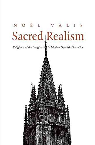 [(Sacred Realism : Religion and the Imagination in Modern Spanish Narrative)] [By (author) Noel Valis] published on (April, 2010)