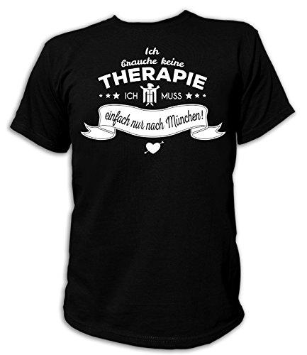 Artdiktat Herren T-Shirt Ich brauche keine Therapie - Ich muss einfach nur nach München Schwarz