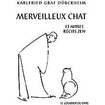 Merveilleux chat et autres récits Zen (French Edition)