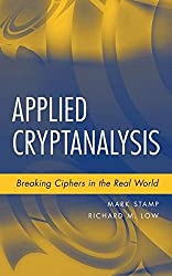 Applied Cryptanalysis - Breaking Ciphers in the Real World