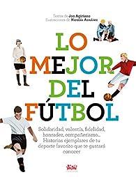 Lo mejor del fútbol par  Jon Agiriano Zarraga