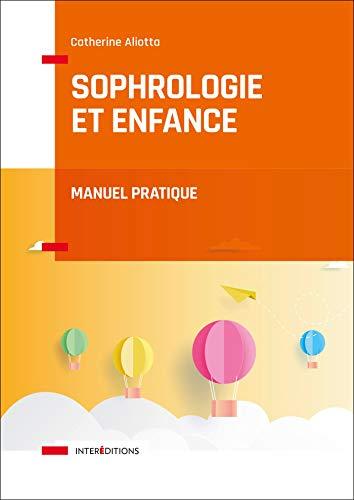 Sophrologie et enfance - Manuel pratique par  Catherine Aliotta
