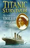 Titanic Survivor: The Memoirs of Violet Jessop Stewardess