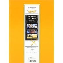 Guía para ver y analizar: En busca del Arca Perdida: Steven Spielberg (1981) (Guías de cine) - 9788480634953