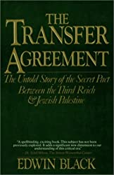 The Transfer Agreement: The Untold Story of the Secret Agreement Between the Third Reich and Jewish Palestine