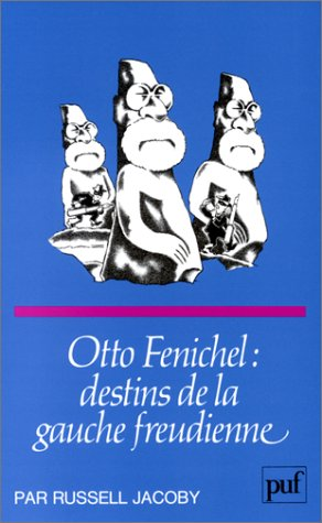 Otto Fenichel : destins de la gauche freudienne
