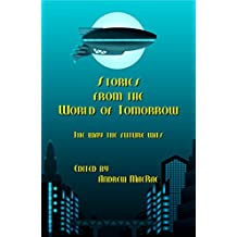 Stories from the World of Tomorrow: The Way the Future Was!