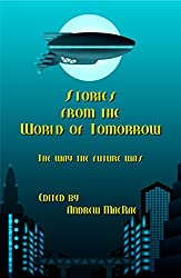 Stories from the World of Tomorrow: The Way the Future Was! (English Edition)