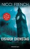 Eisiger Dienstag: Thriller - Ein neuer Fall für Frieda Klein 2 (Psychologin Frieda Klein als Ermittlerin)