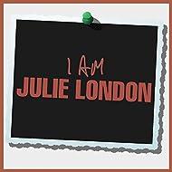 I Am Julie London