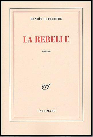 La Rebelle par Benoît Duteurtre